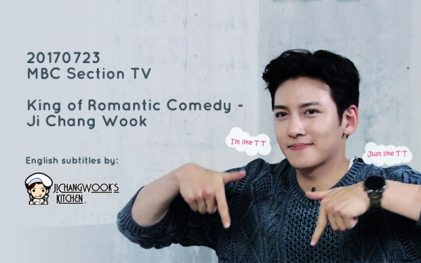 [Eng Sub] 20170723 Section TV – King of Romantic Comedy Ji Chang Wook